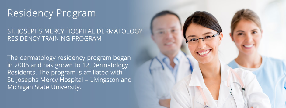 Residency Program at St  Joseph's Mercy Hospital Dermatology